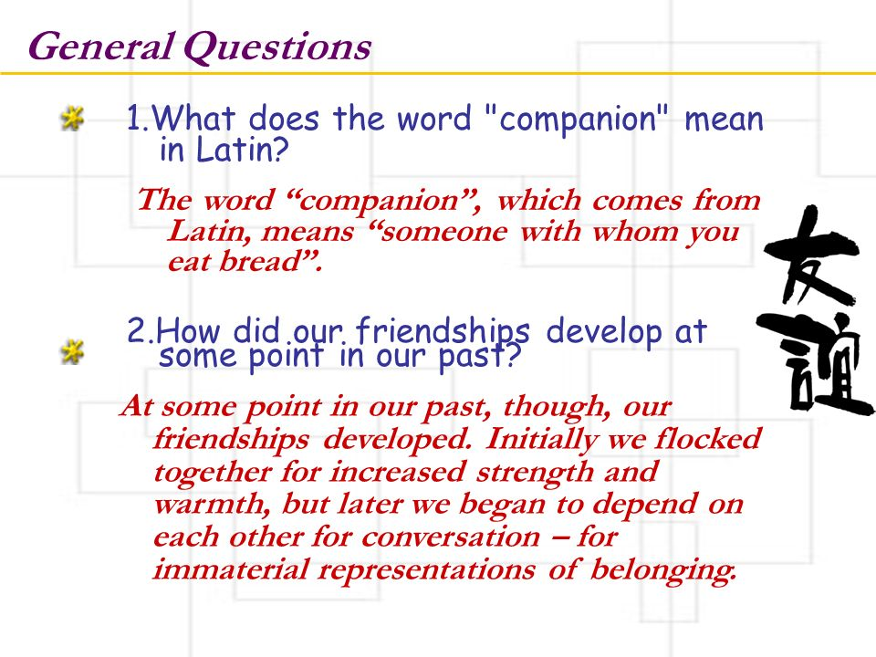 General Questions 1.What does the word companion mean in Latin