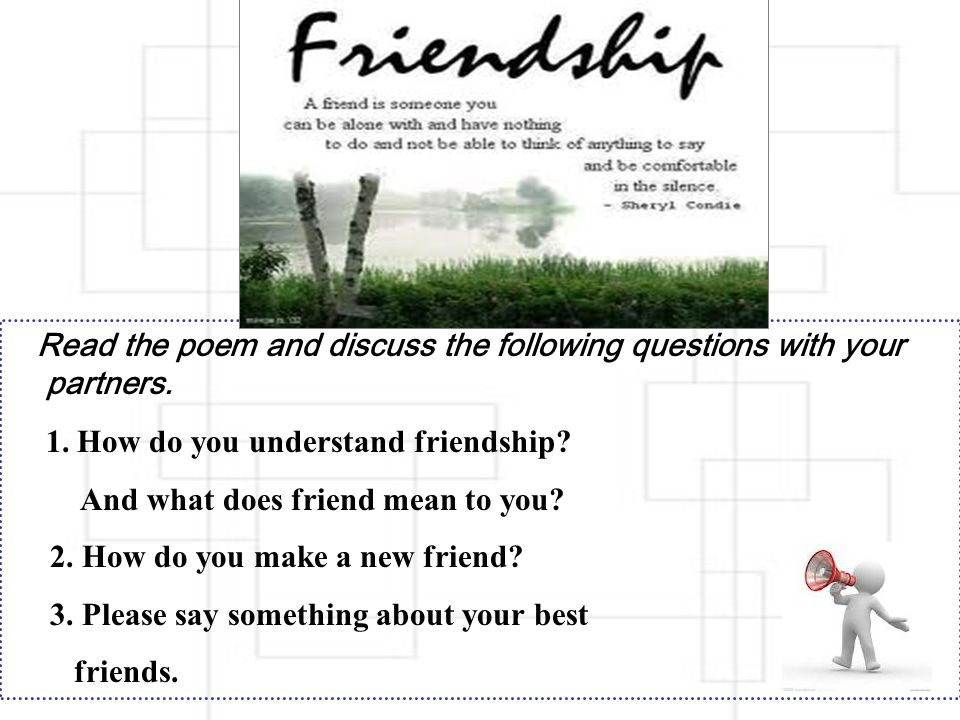 Read the poem and discuss the following questions with your partners.