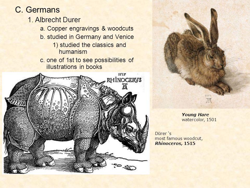 C. Germans 1. Albrecht Durer a. Copper engravings & woodcuts