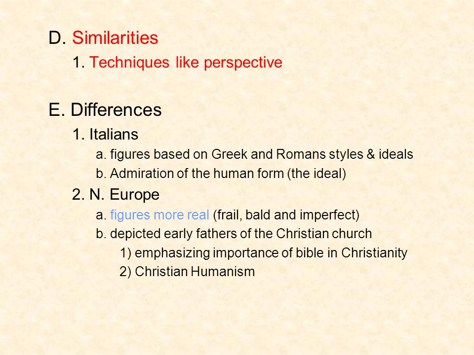 D. Similarities E. Differences 1. Techniques like perspective