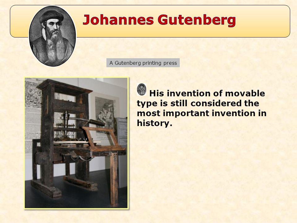 Johannes Gutenberg A Gutenberg printing press.
