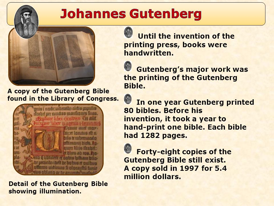 Johannes Gutenberg Until the invention of the