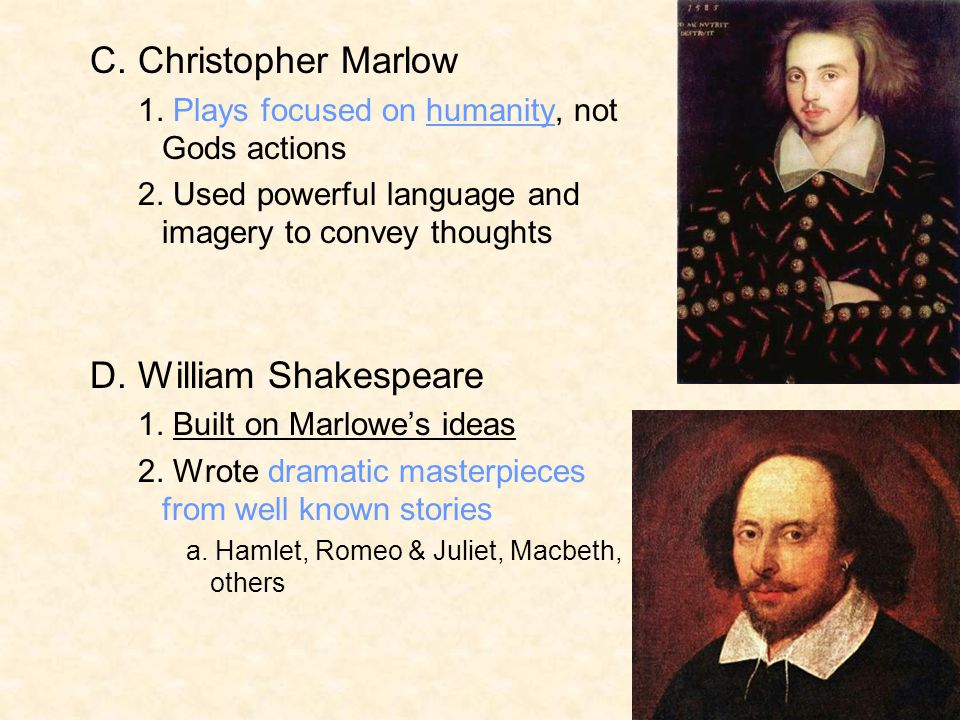 C. Christopher Marlow D. William Shakespeare