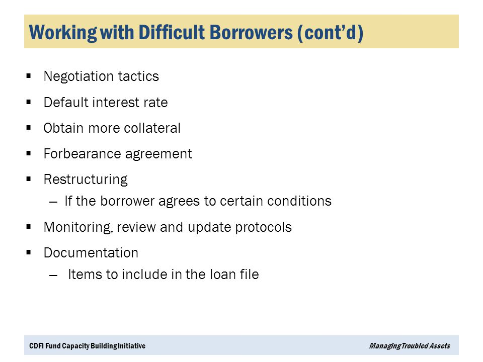 Working with Difficult Borrowers (cont'd)