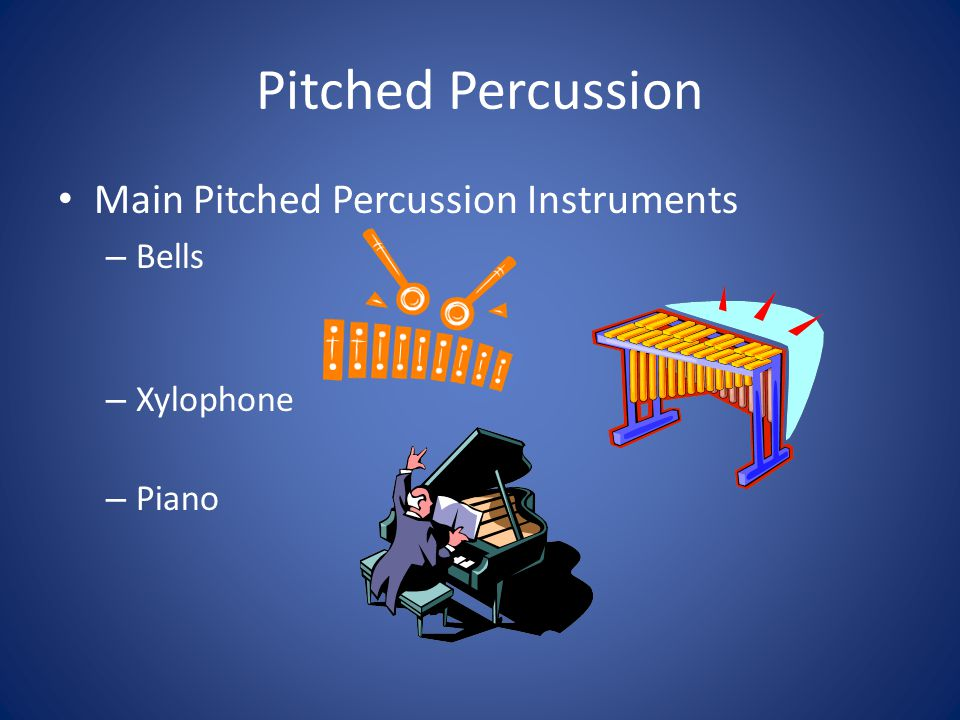 Pitched Percussion Main Pitched Percussion Instruments Bells Xylophone