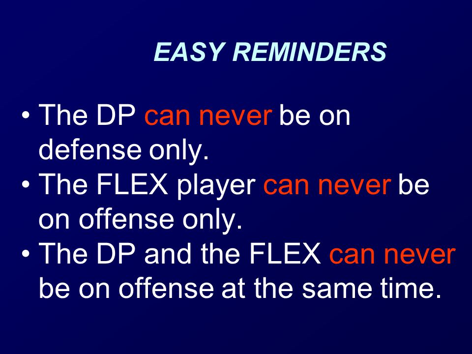 The DP can never be on defense only.