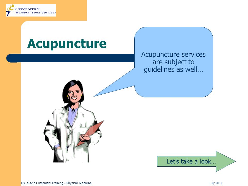 Acupuncture services are subject to guidelines as well...