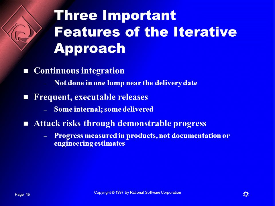 Three Important Features of the Iterative Approach