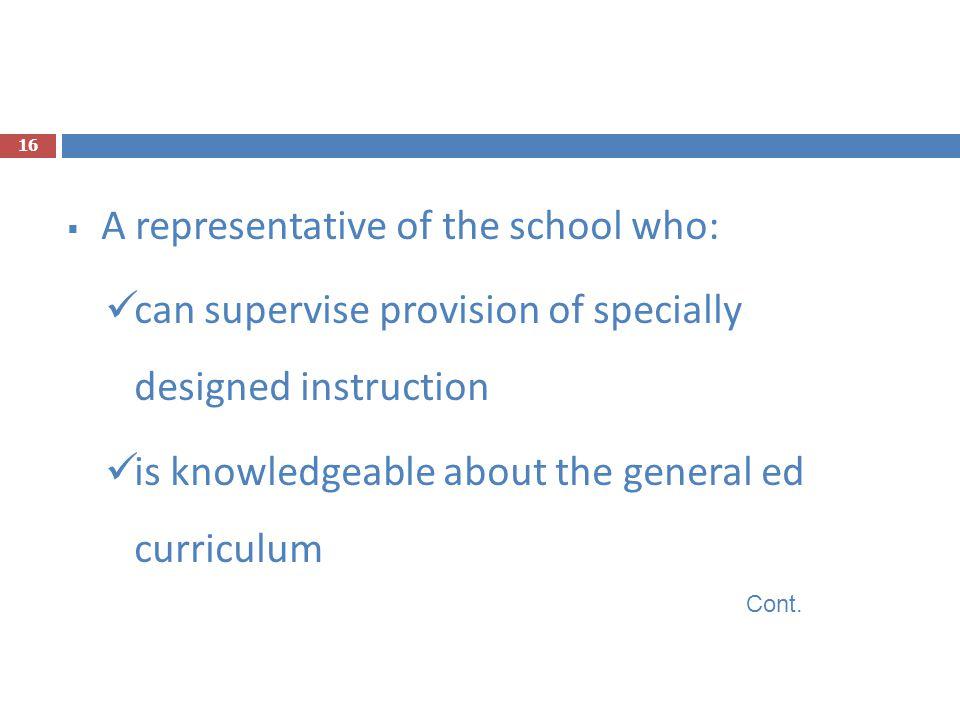 A representative of the school who: