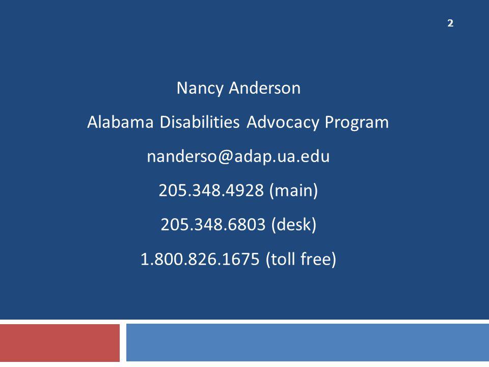Nancy Anderson Alabama Disabilities Advocacy Program nanderso@adap. ua