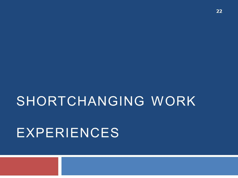 Shortchanging work experiences