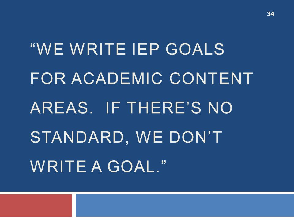 we WRITE IEP GOALS for ACADEMIC CONTENT AREAS
