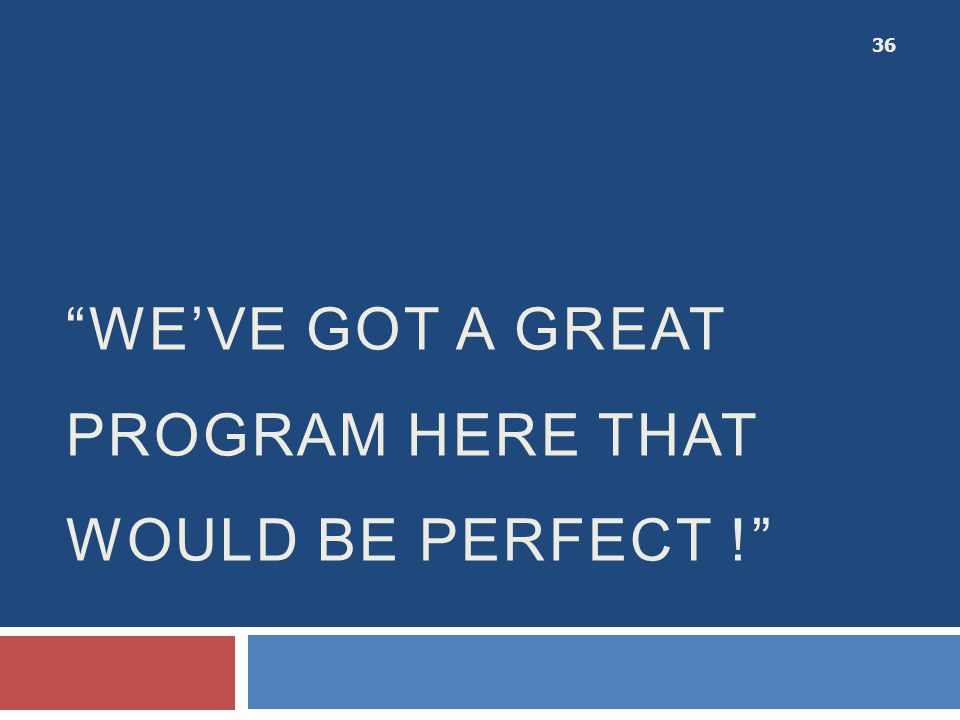 We've got a great program here that would be perfect !