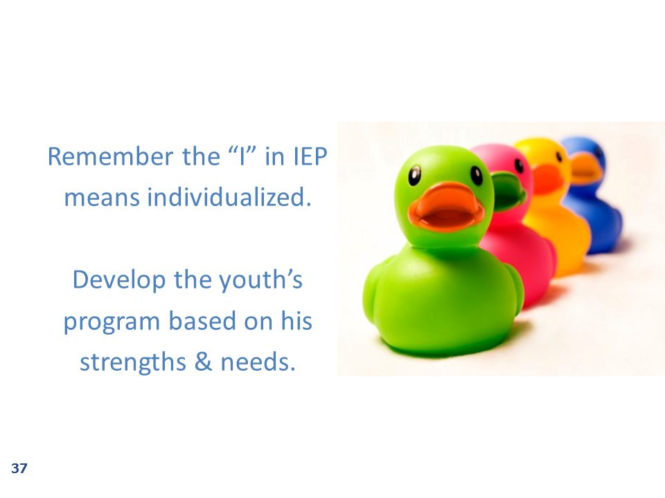 Remember the I in IEP means individualized