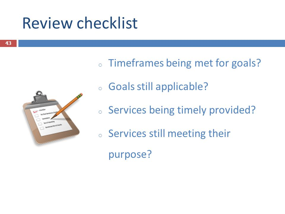Review checklist Timeframes being met for goals