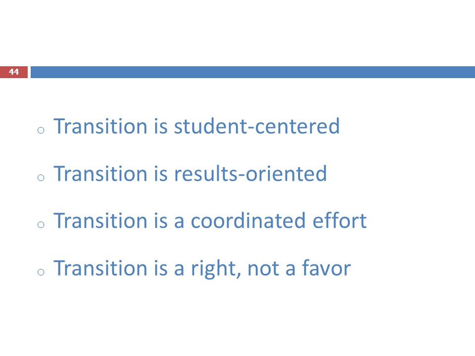 Transition is student-centered