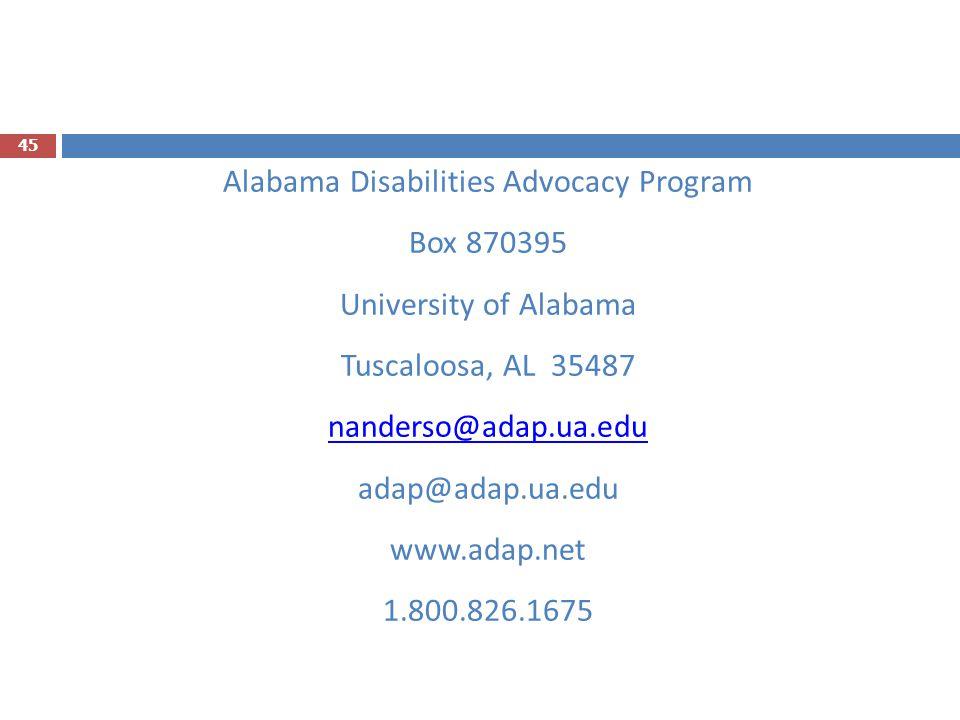 Alabama Disabilities Advocacy Program Box 870395 University of Alabama Tuscaloosa, AL 35487 nanderso@adap.ua.edu adap@adap.ua.edu www.adap.net 1.800.826.1675