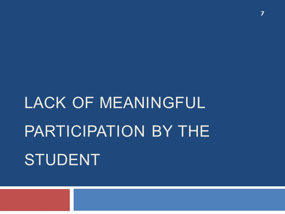 Lack of Meaningful Participation by the Student