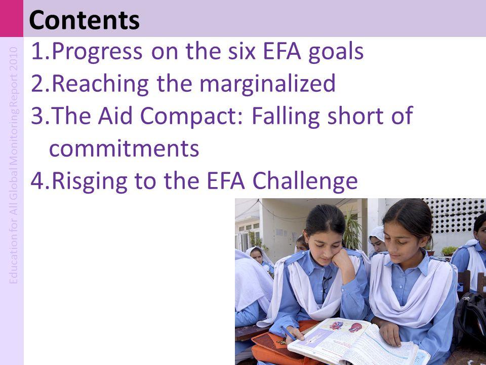 Contents Progress on the six EFA goals Reaching the marginalized
