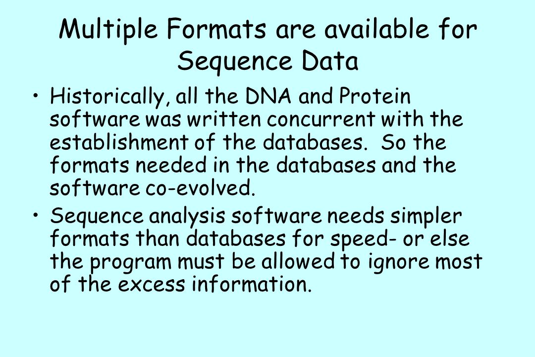 Multiple Formats are available for Sequence Data