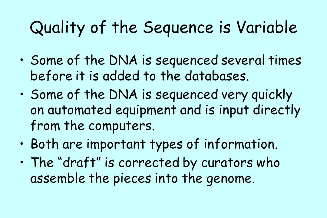 Quality of the Sequence is Variable
