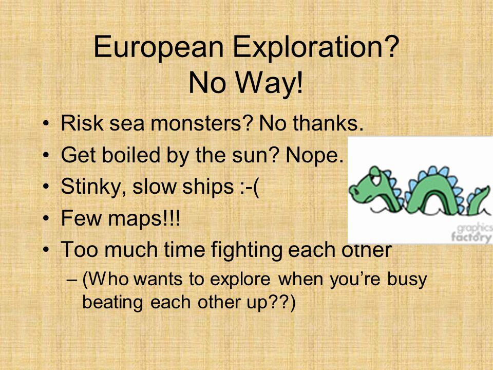 European Exploration No Way!