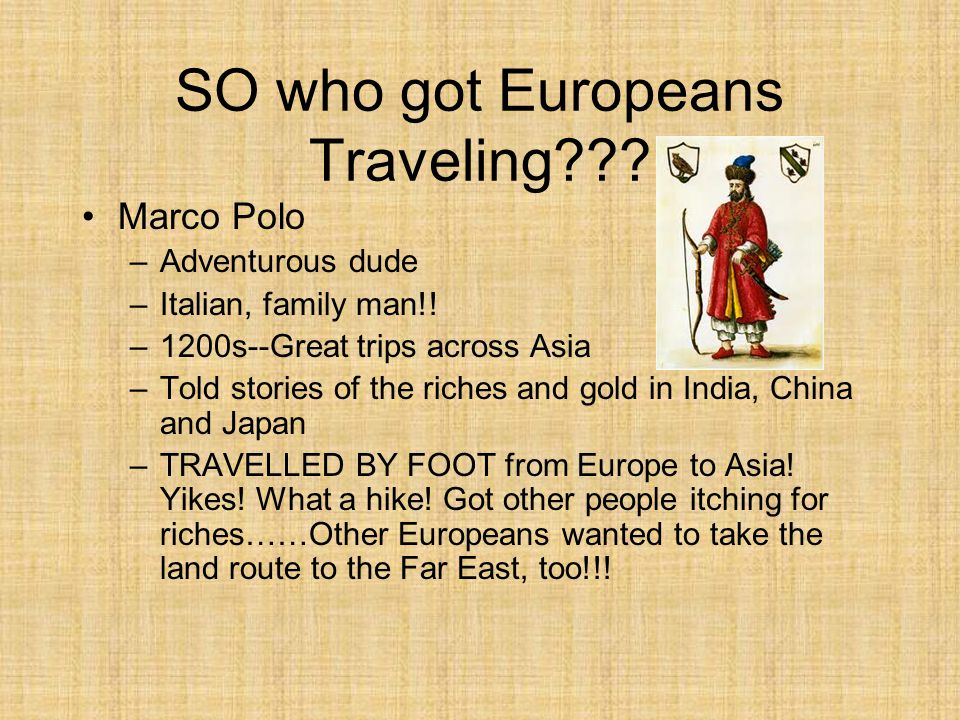 SO who got Europeans Traveling