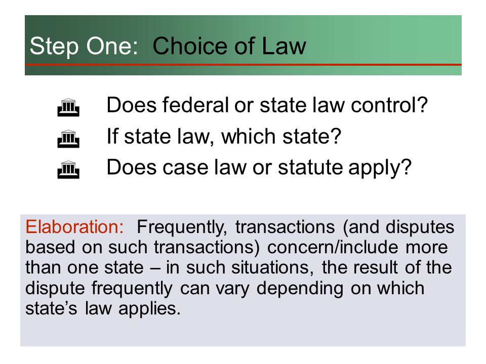 Step One: Choice of Law Does federal or state law control