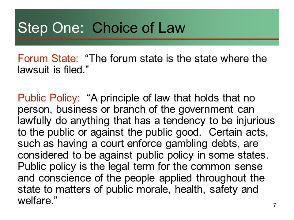 Step One: Choice of Law Forum State: The forum state is the state where the lawsuit is filed.