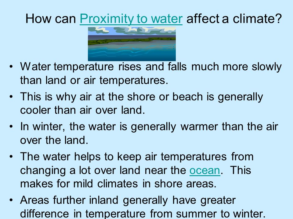 How can Proximity to water affect a climate
