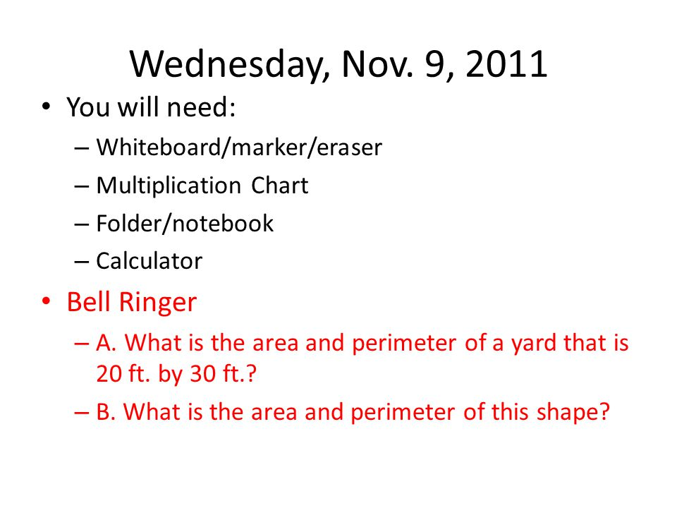 Wednesday, Nov. 9, 2011 You will need: Bell Ringer