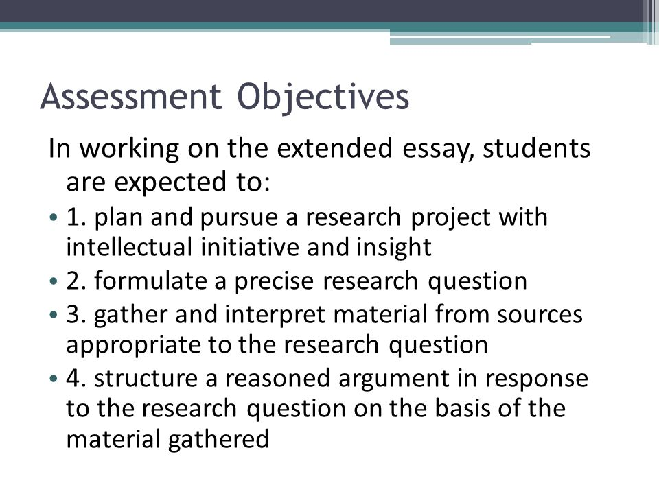 international baccalaureate the extended essay ppt  19 assessment objectives