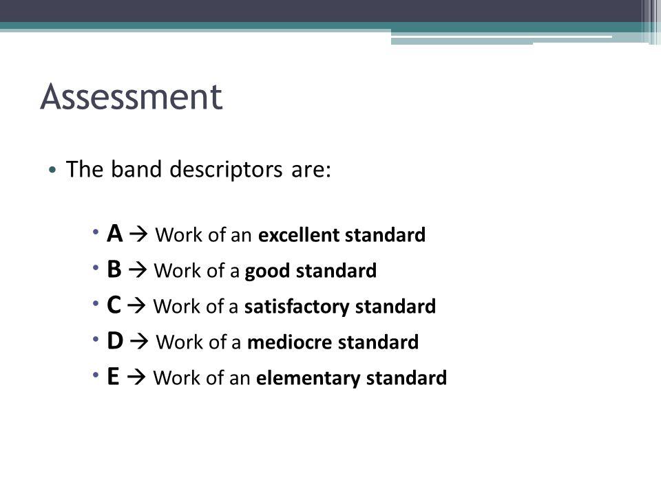 Assessment A  Work of an excellent standard