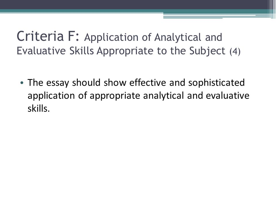 Criteria F: Application of Analytical and Evaluative Skills Appropriate to the Subject (4)