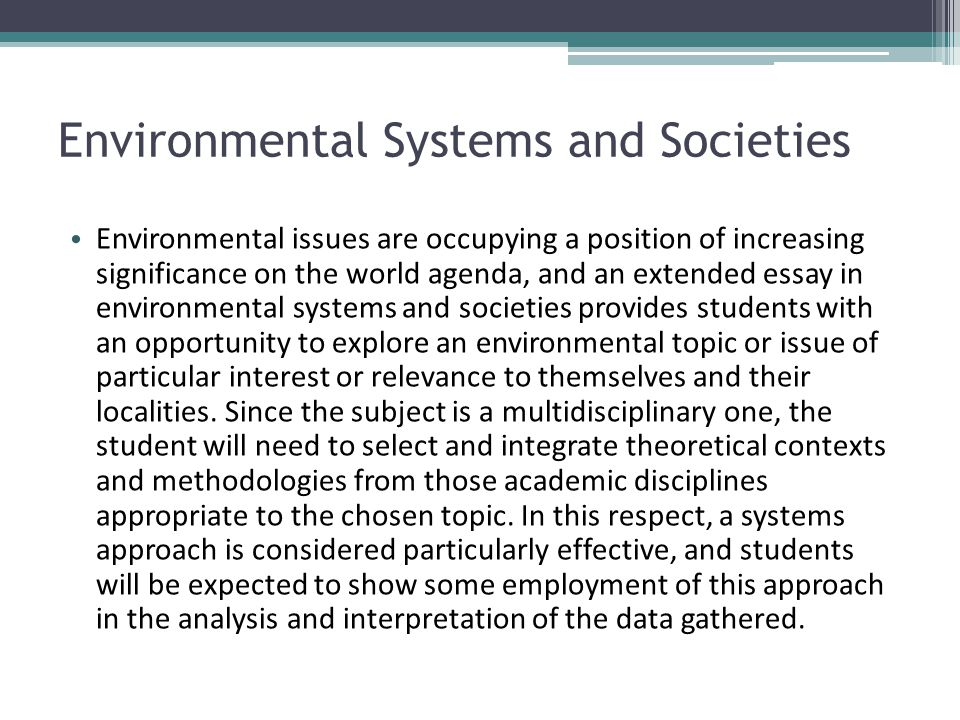 environmental systems and societies For ib environmental systems and societies (ess)  environmental systems & societies search this site  environmental value systems.