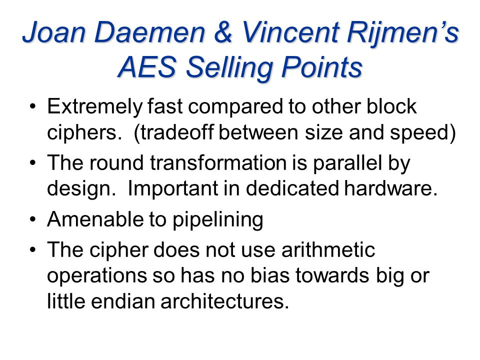 Joan Daemen & Vincent Rijmen's AES Selling Points