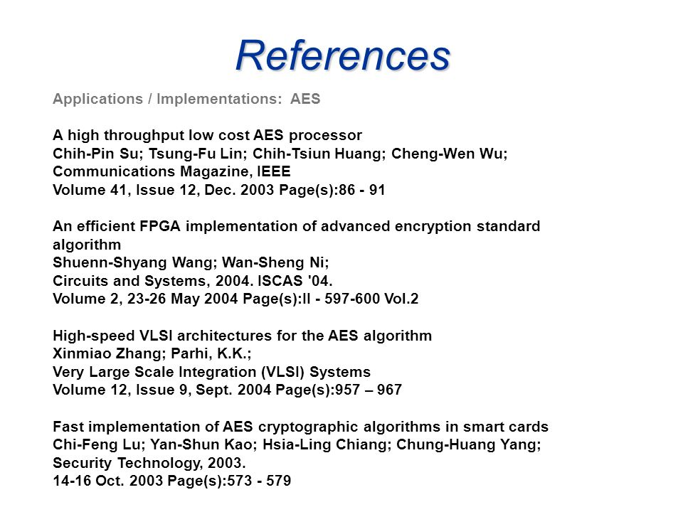 References Applications / Implementations: AES