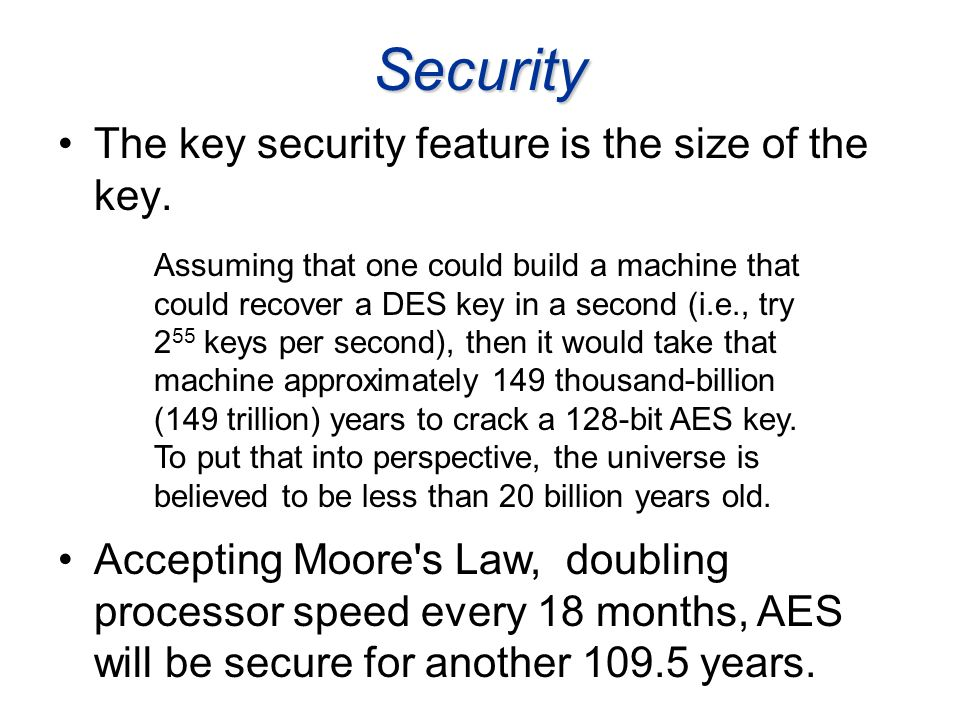 Security The key security feature is the size of the key.