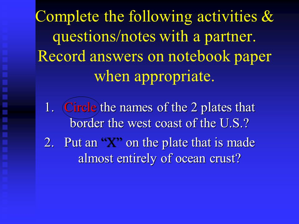 Put an X on the plate that is made almost entirely of ocean crust