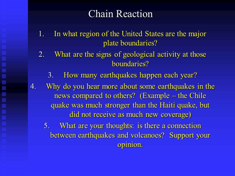 Chain Reaction In what region of the United States are the major plate boundaries What are the signs of geological activity at those boundaries