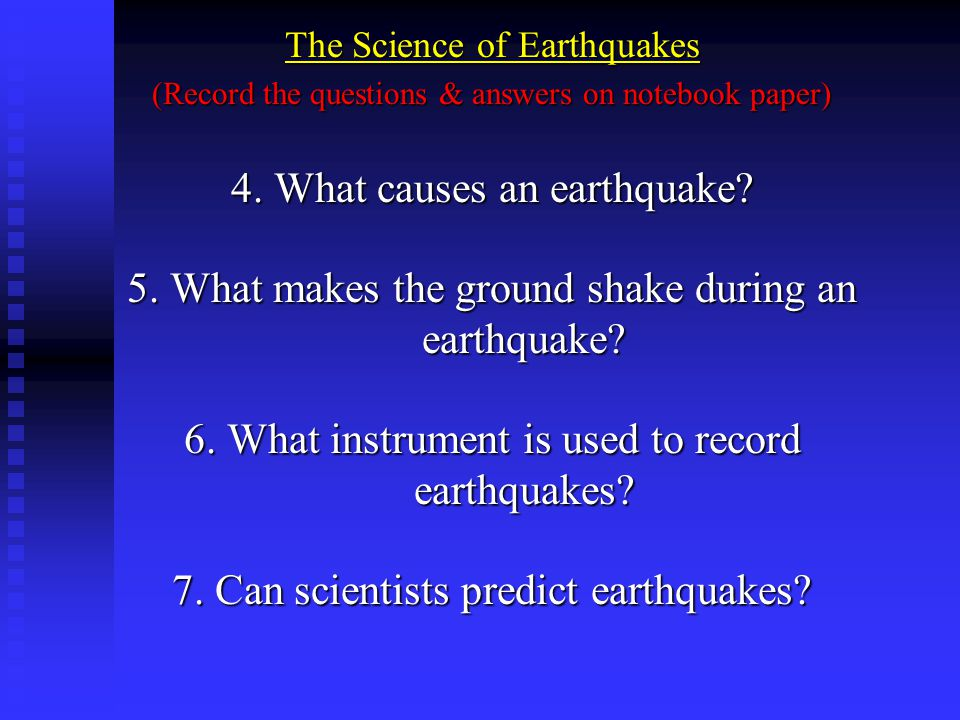 4. What causes an earthquake