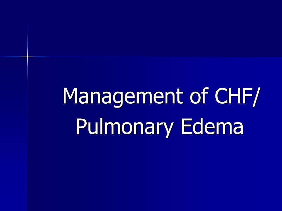 Management of CHF/ Pulmonary Edema