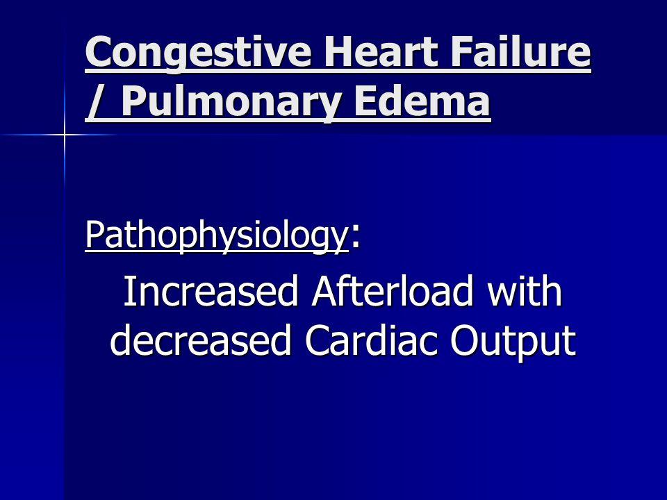 Congestive Heart Failure / Pulmonary Edema