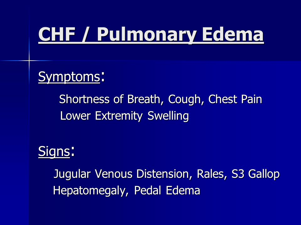 CHF / Pulmonary Edema Shortness of Breath, Cough, Chest Pain