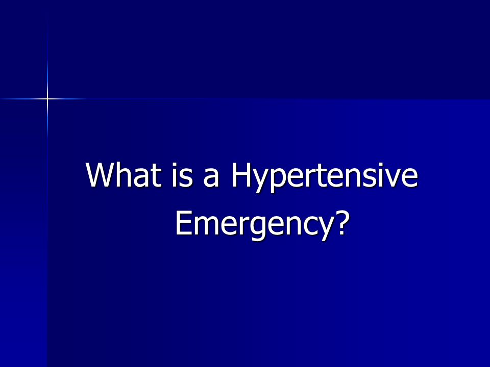 What is a Hypertensive Emergency