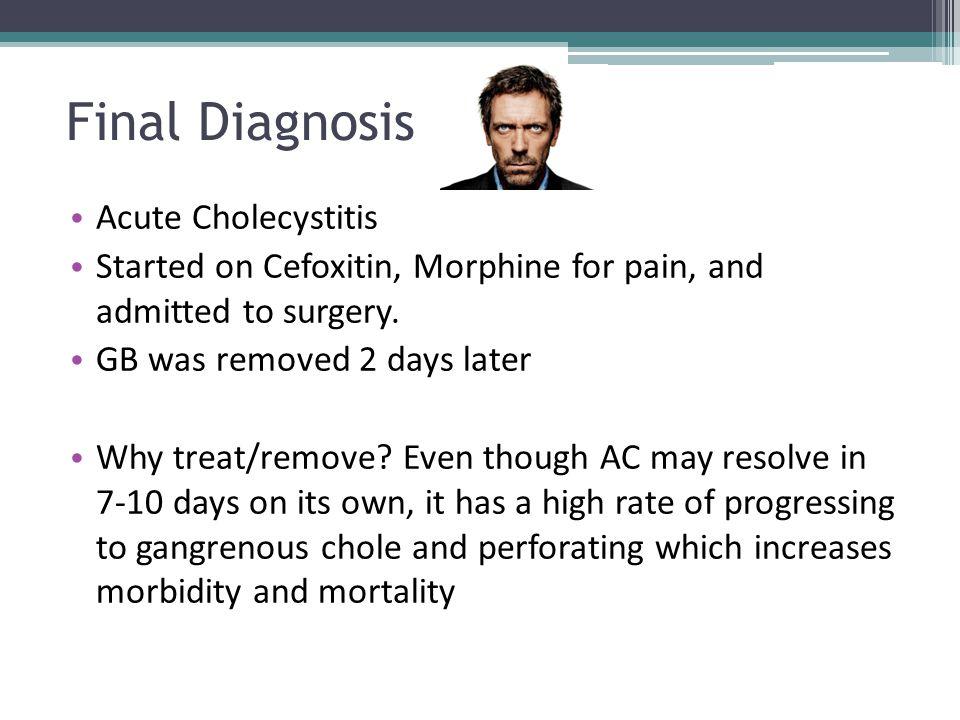 Final Diagnosis Acute Cholecystitis