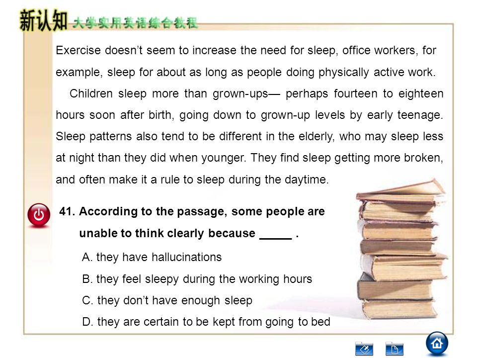 Exercise doesn't seem to increase the need for sleep, office workers, for example, sleep for about as long as people doing physically active work.