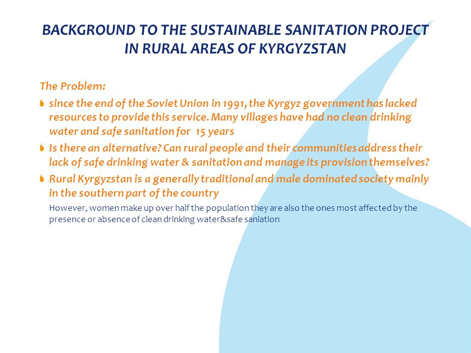 BACKGROUND TO THE SUSTAINABLE SANITATION PROJECT IN RURAL AREAS OF KYRGYZSTAN