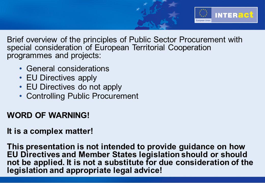 General considerations EU Directives apply EU Directives do not apply