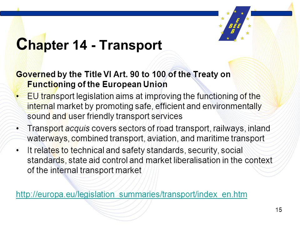 Chapter 14 - Transport Governed by the Title VI Art. 90 to 100 of the Treaty on Functioning of the European Union.